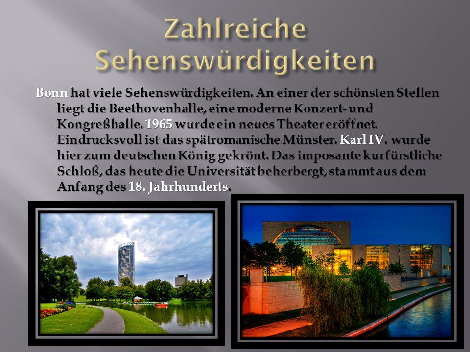 Bonn hat viele Sehenswürdigkeiten.