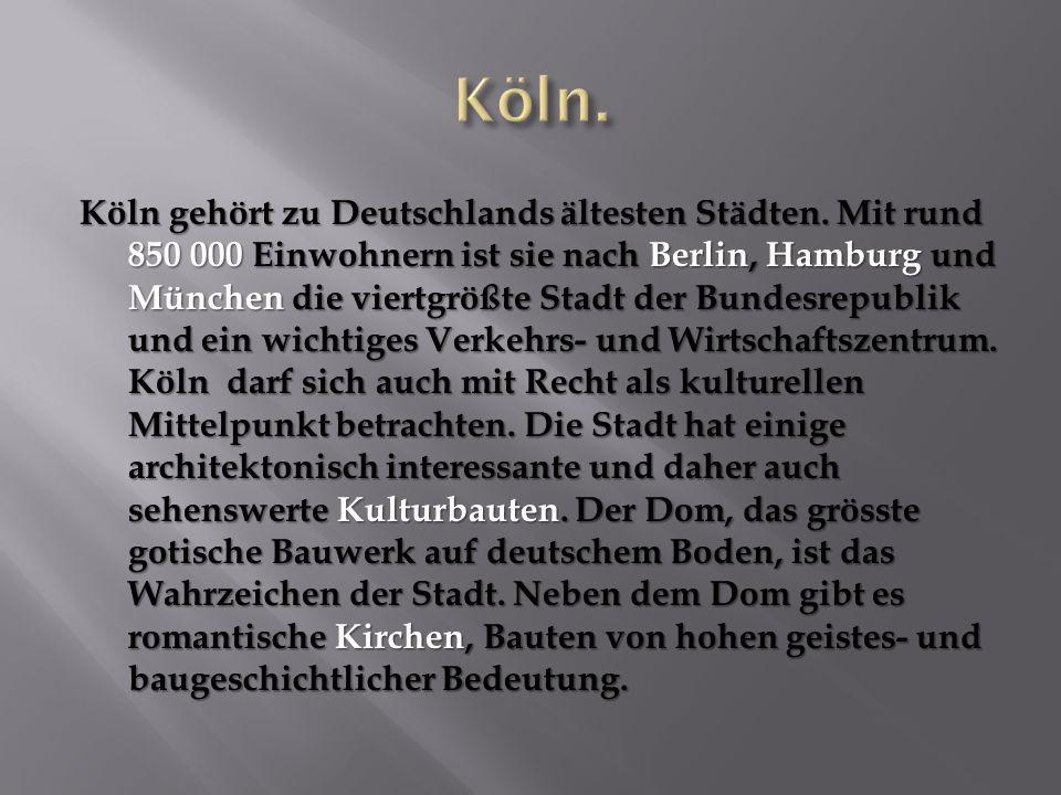Köln gehört zu Deutschlands ältesten Städten.