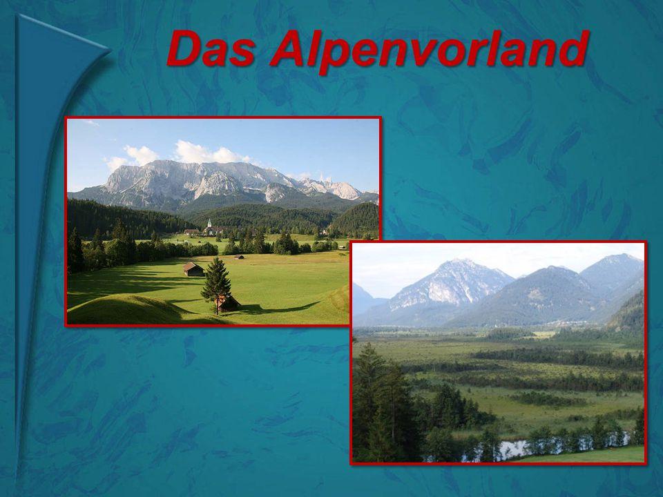 Das Alpenvorland