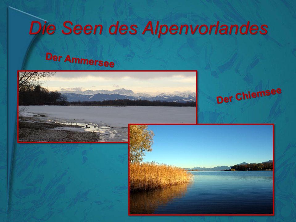 Die Seen des Alpenvorlandes Der Ammersee Der Chiemsee