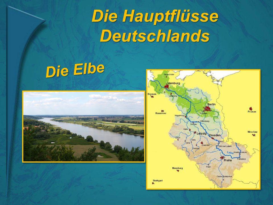 Die Hauptflüsse Deutschlands Die Elbe