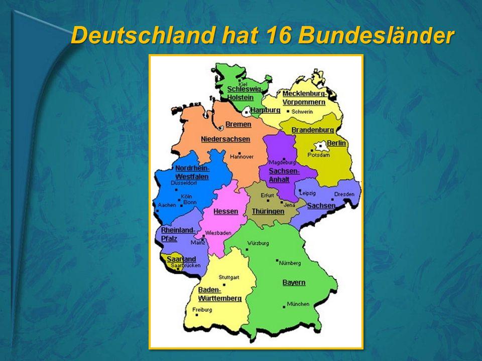 Deutschland hat 16 Bundesl änder
