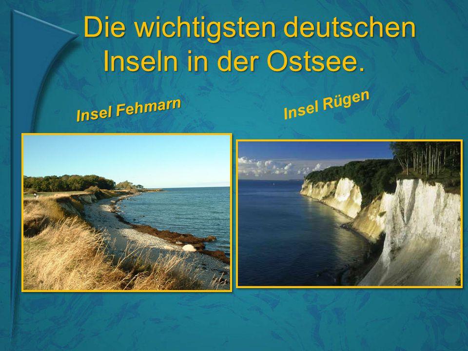 Die wichtigsten deutschen Inseln in der Ostsee. Die wichtigsten deutschen Inseln in der Ostsee. Insel Fehmarn Insel Rügen