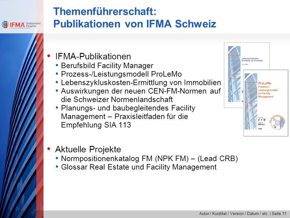 Autor / Kurztitel / Version / Datum / etc.   Seite 11 Themenführerschaft: Publikationen von IFMA Schweiz IFMA-Publikationen Berufsbild Facility Manage