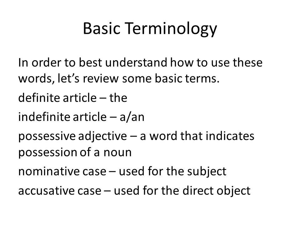 Nominative Case Definite ArticleIndefinite ArticlePossessive Adj.
