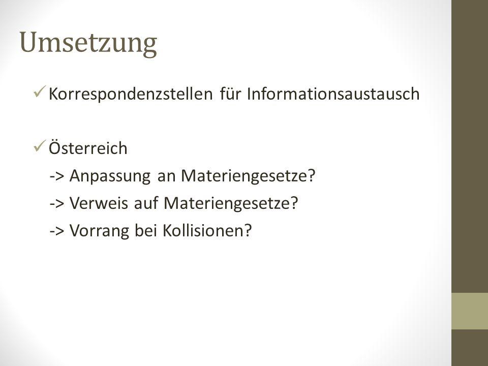Umsetzung Korrespondenzstellen für Informationsaustausch Österreich -> Anpassung an Materiengesetze.