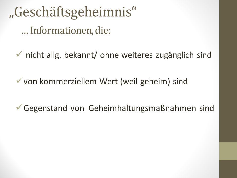 """""""Geschäftsgeheimnis … Informationen, die: nicht allg."""