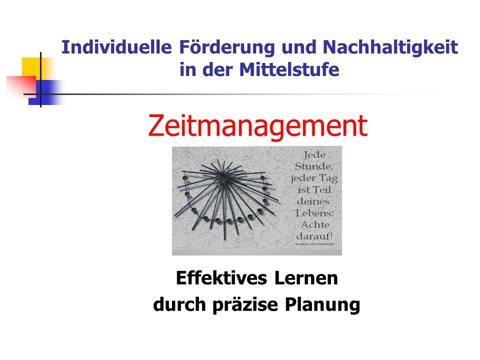 Individuelle Förderung und Nachhaltigkeit in der Mittelstufe Zeitmanagement Effektives Lernen durch präzise Planung