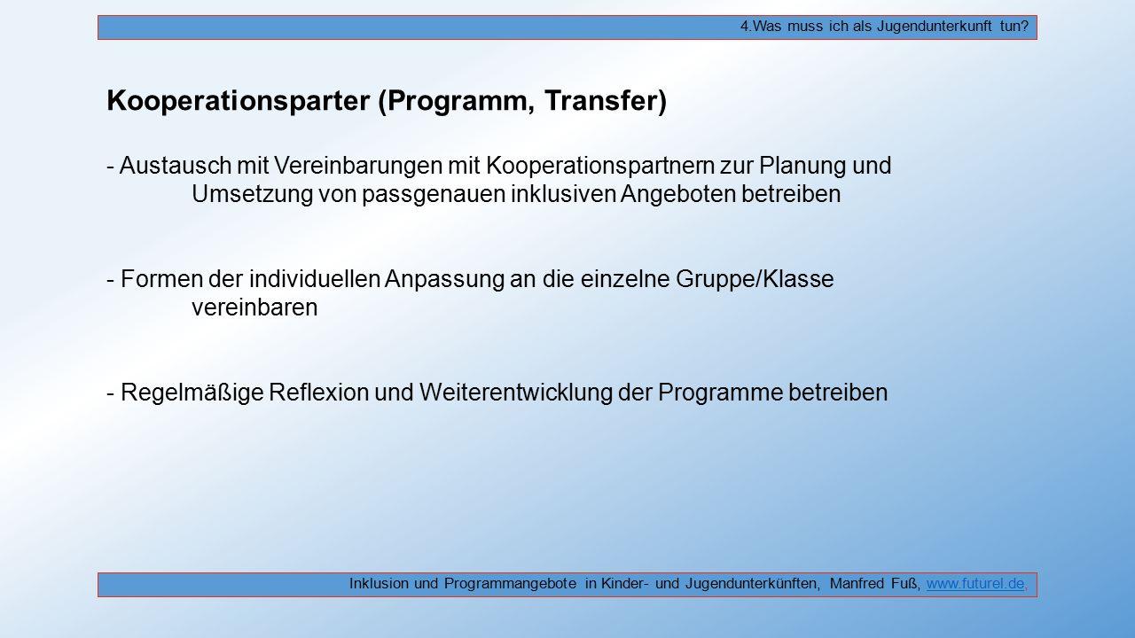 Kooperationsparter (Programm, Transfer) - Austausch mit Vereinbarungen mit Kooperationspartnern zur Planung und Umsetzung von passgenauen inklusiven A