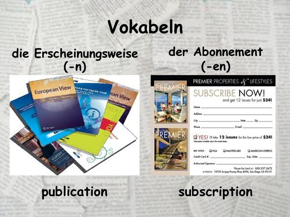 Vokabeln die Erscheinungsweise (-n) der Abonnement (-en) publicationsubscription
