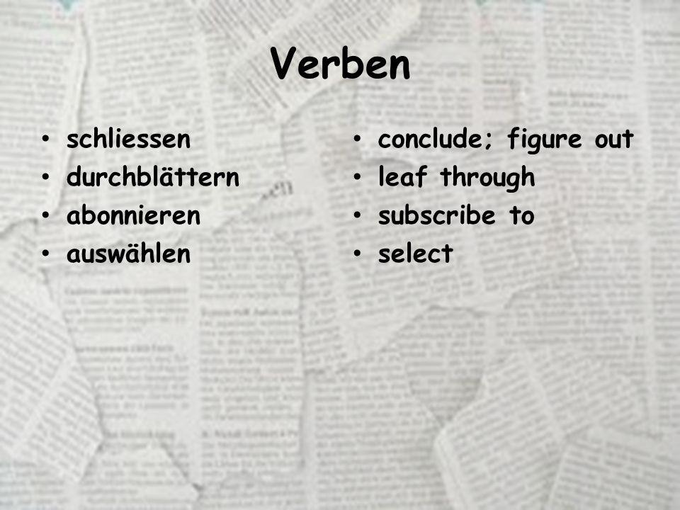 Verben schliessen durchblättern abonnieren auswählen conclude; figure out leaf through subscribe to select