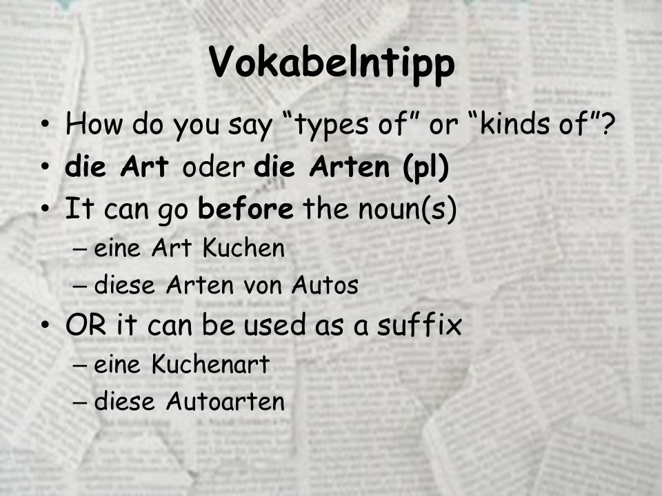 Vokabelntipp How do you say types of or kinds of .