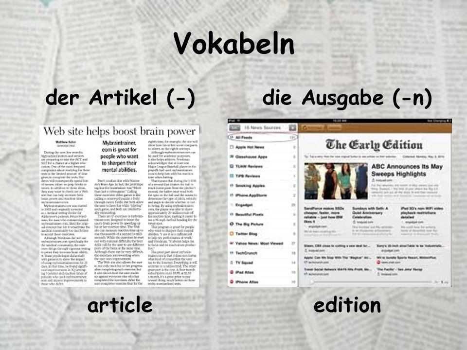 Vokabeln der Bericht (-e) die Boulevardzeitung (-en) report tabloid