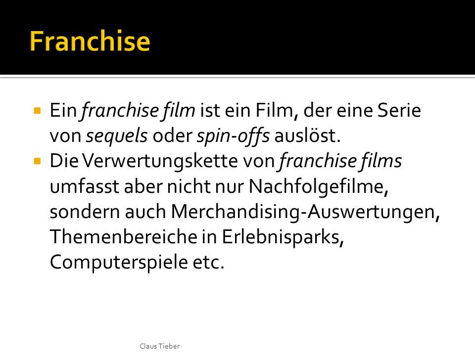  Ein franchise film ist ein Film, der eine Serie von sequels oder spin-offs auslöst.  Die Verwertungskette von franchise films umfasst aber nicht nu