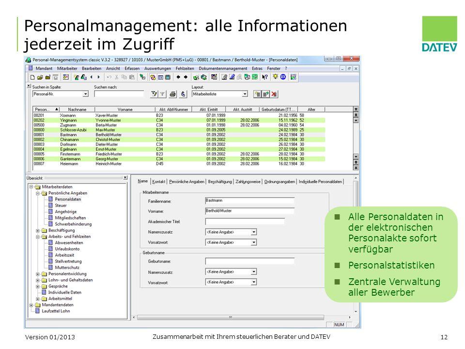 Zusammenarbeit mit Ihrem steuerlichen Berater und DATEV 12 Personalmanagement: alle Informationen jederzeit im Zugriff Alle Personaldaten in der elekt