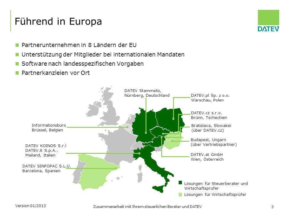 Zusammenarbeit mit Ihrem steuerlichen Berater und DATEV 3 Führend in Europa Partnerunternehmen in 8 Ländern der EU Unterstützung der Mitglieder bei in