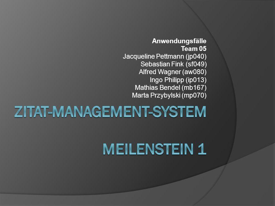Anwendungsfälle Team 05 Jacqueline Pettmann (jp040) Sebastian Fink (sf049) Alfred Wagner (aw080) Ingo Philipp (ip013) Mathias Bendel (mb167) Marta Prz