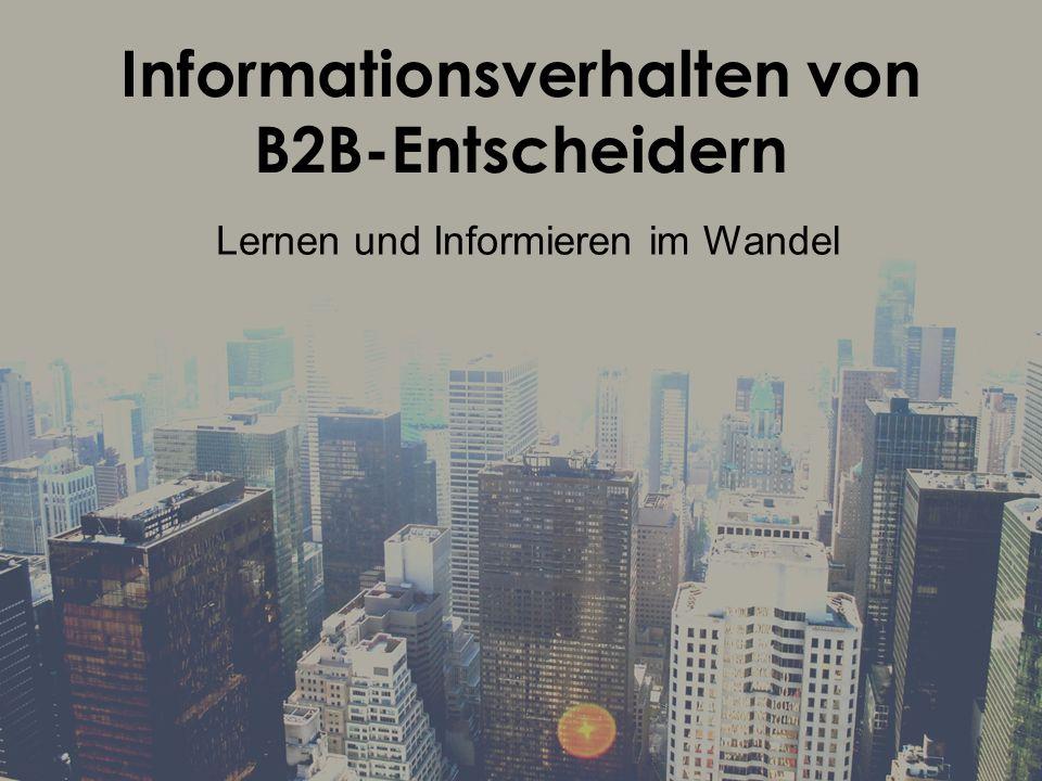 Informationsverhalten von B2B-Entscheidern Lernen und Informieren im Wandel