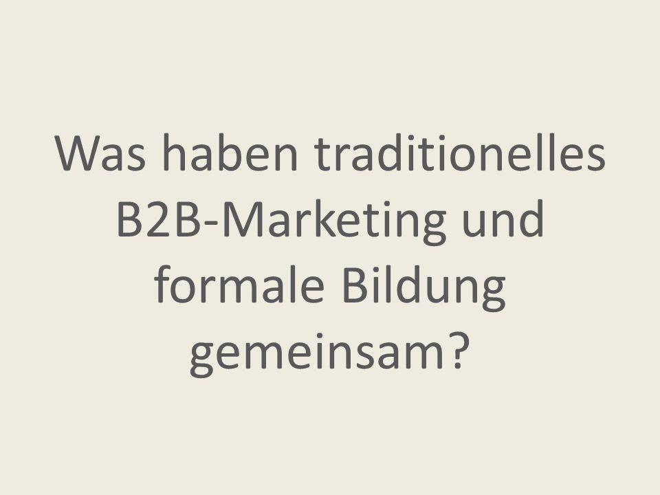 Was haben traditionelles B2B-Marketing und formale Bildung gemeinsam?