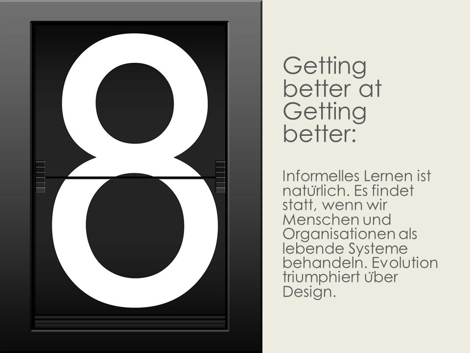 Getting better at Getting better: Informelles Lernen ist natu ̈ rlich.