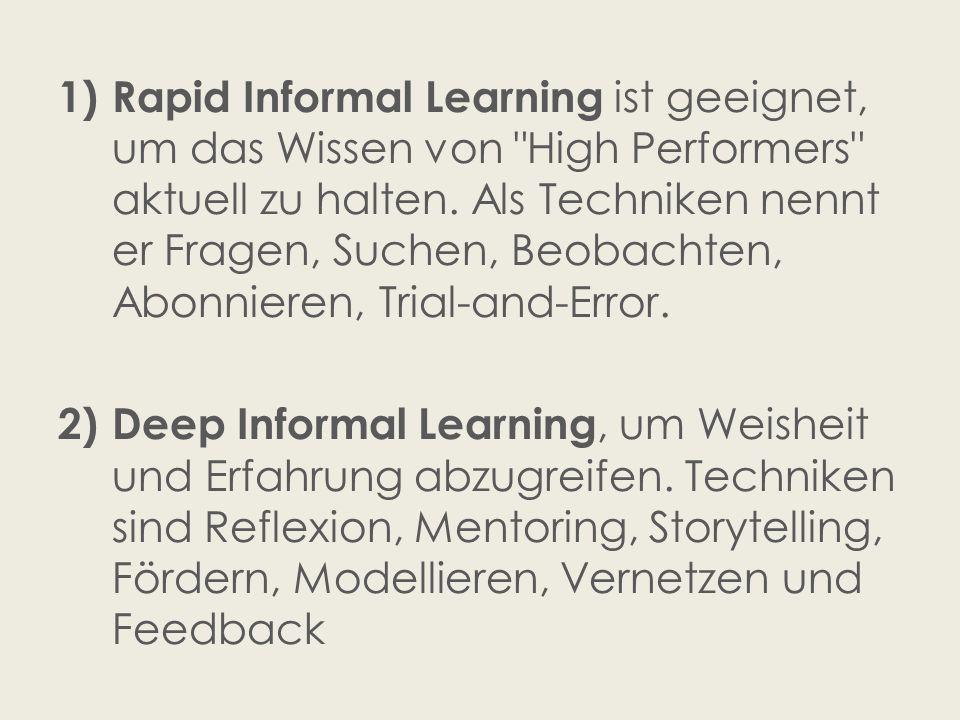 1) Rapid Informal Learning ist geeignet, um das Wissen von High Performers aktuell zu halten.