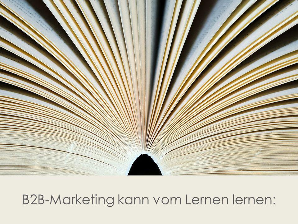 B2B-Marketing kann vom Lernen lernen: