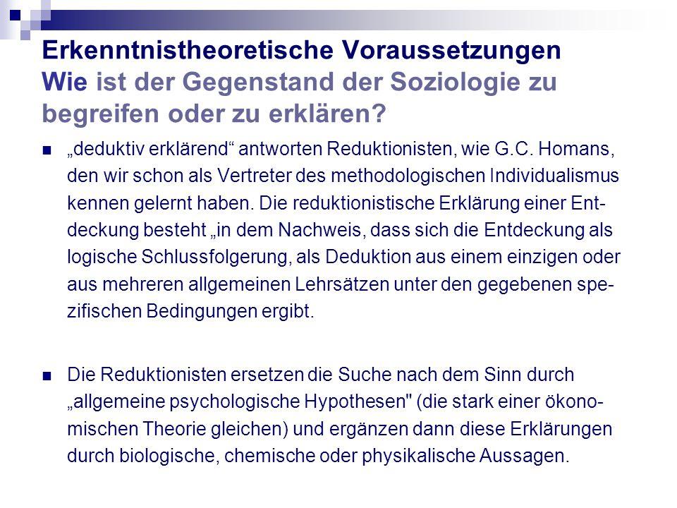 Erkenntnistheoretische Voraussetzungen Wie ist der Gegenstand der Soziologie zu begreifen oder zu erklären.