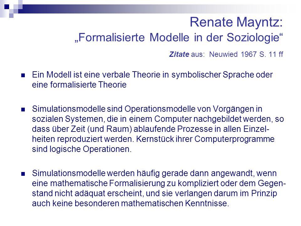 """Renate Mayntz: """"Formalisierte Modelle in der Soziologie Zitate aus: Neuwied 1967 S."""