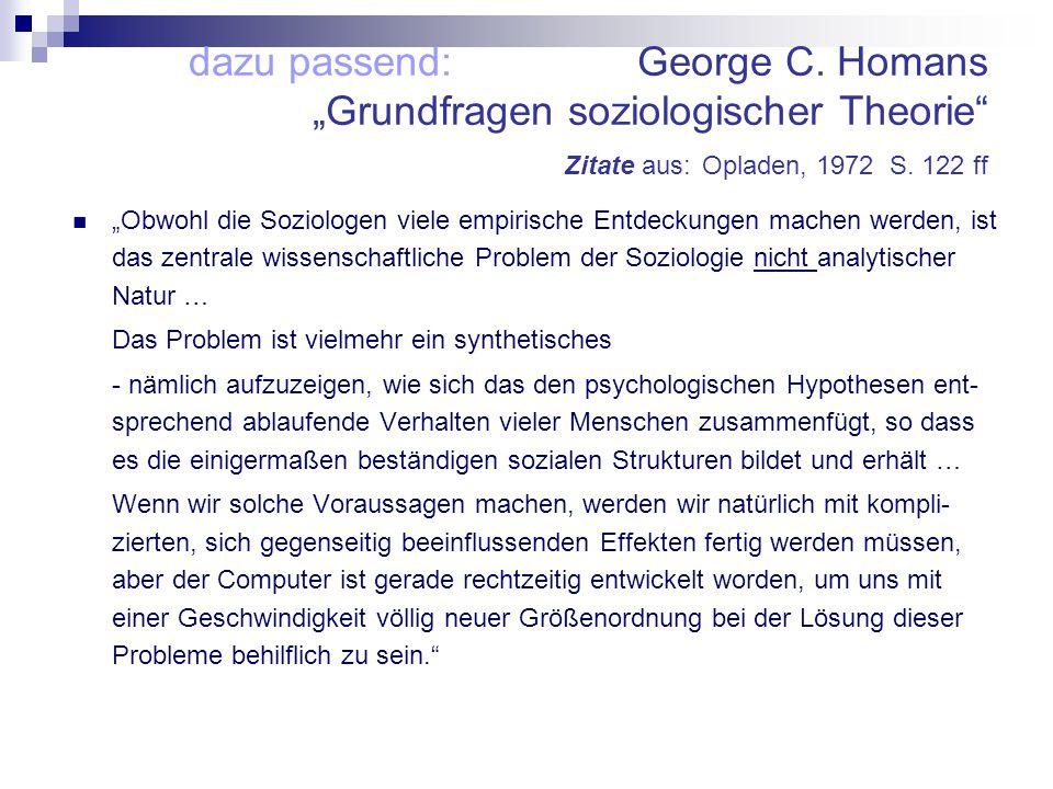 """dazu passend: George C.Homans """"Grundfragen soziologischer Theorie Zitate aus: Opladen, 1972 S."""