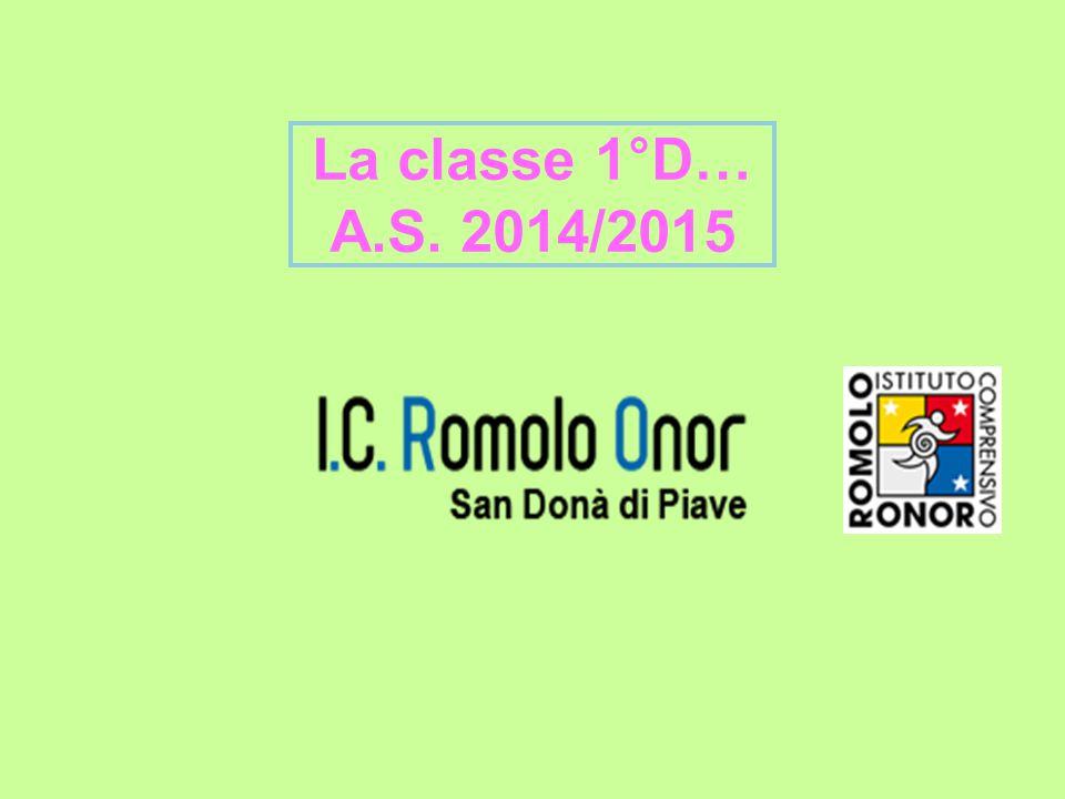 La classe 1°D… A.S. 2014/2015