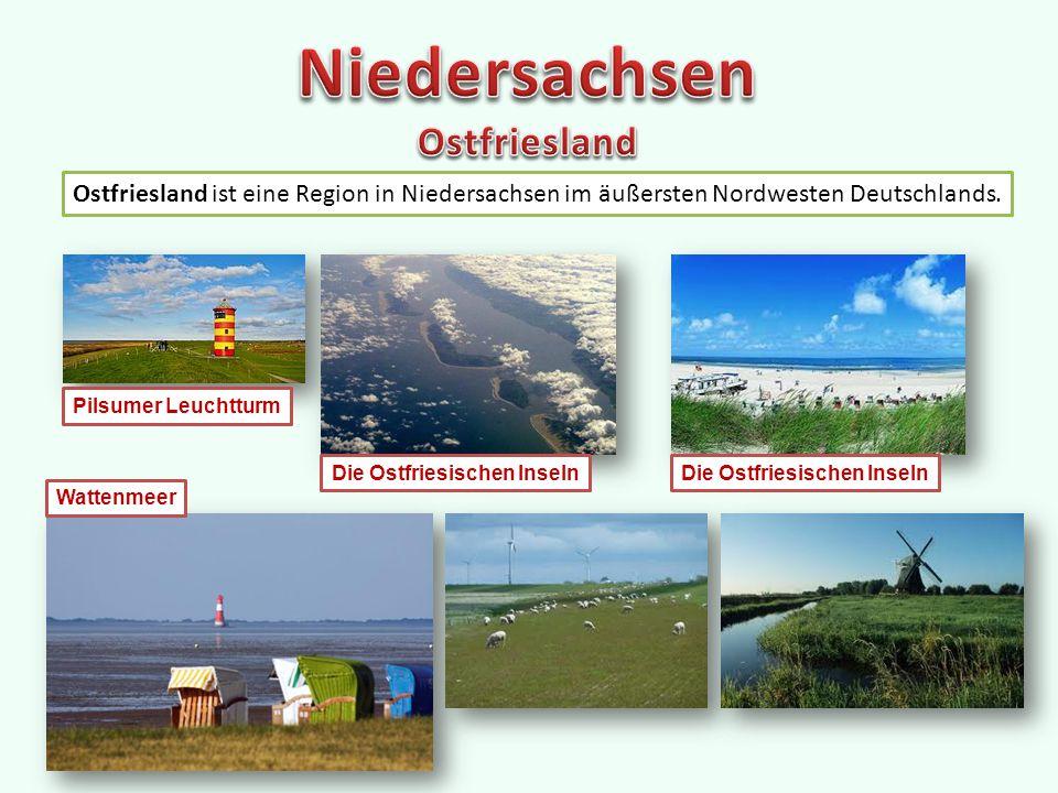 Ostfriesland ist eine Region in Niedersachsen im äußersten Nordwesten Deutschlands.