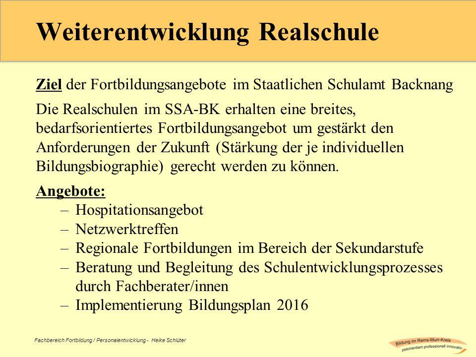 Fachbereich Fortbildung / Personalentwicklung - Heike Schlüter Weiterentwicklung Realschule Ziel der Fortbildungsangebote im Staatlichen Schulamt Back