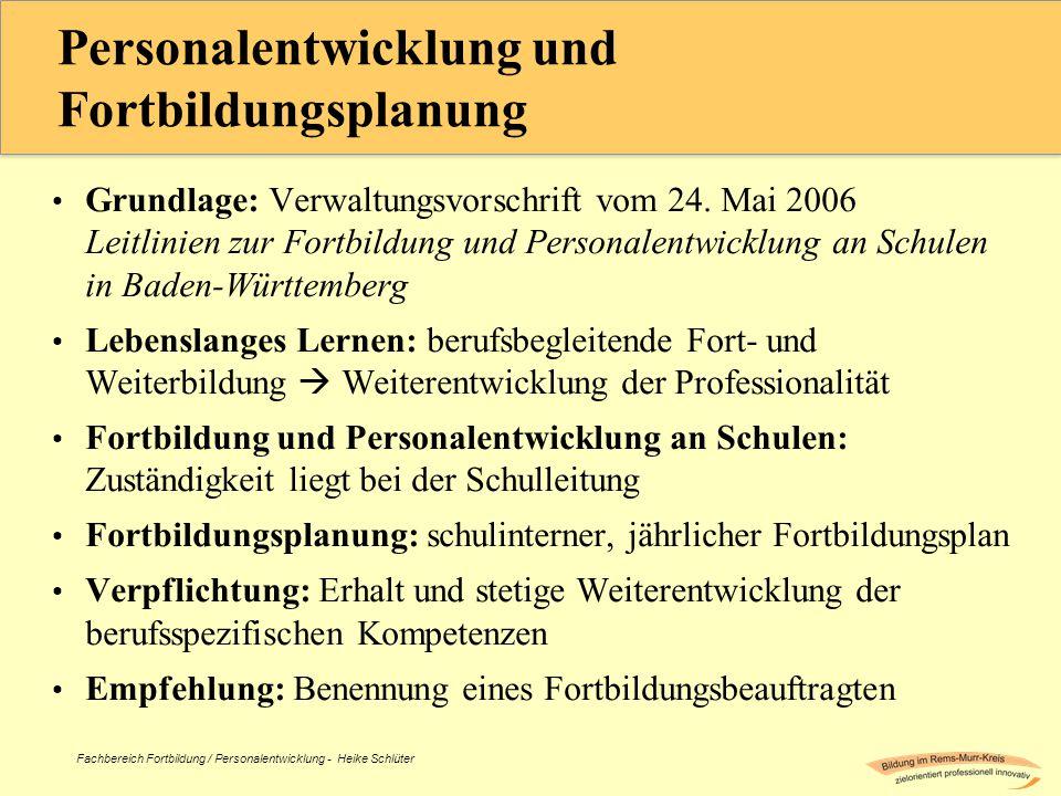 Fachbereich Fortbildung / Personalentwicklung - Heike Schlüter Personalentwicklung und Fortbildungsplanung Grundlage: Verwaltungsvorschrift vom 24.