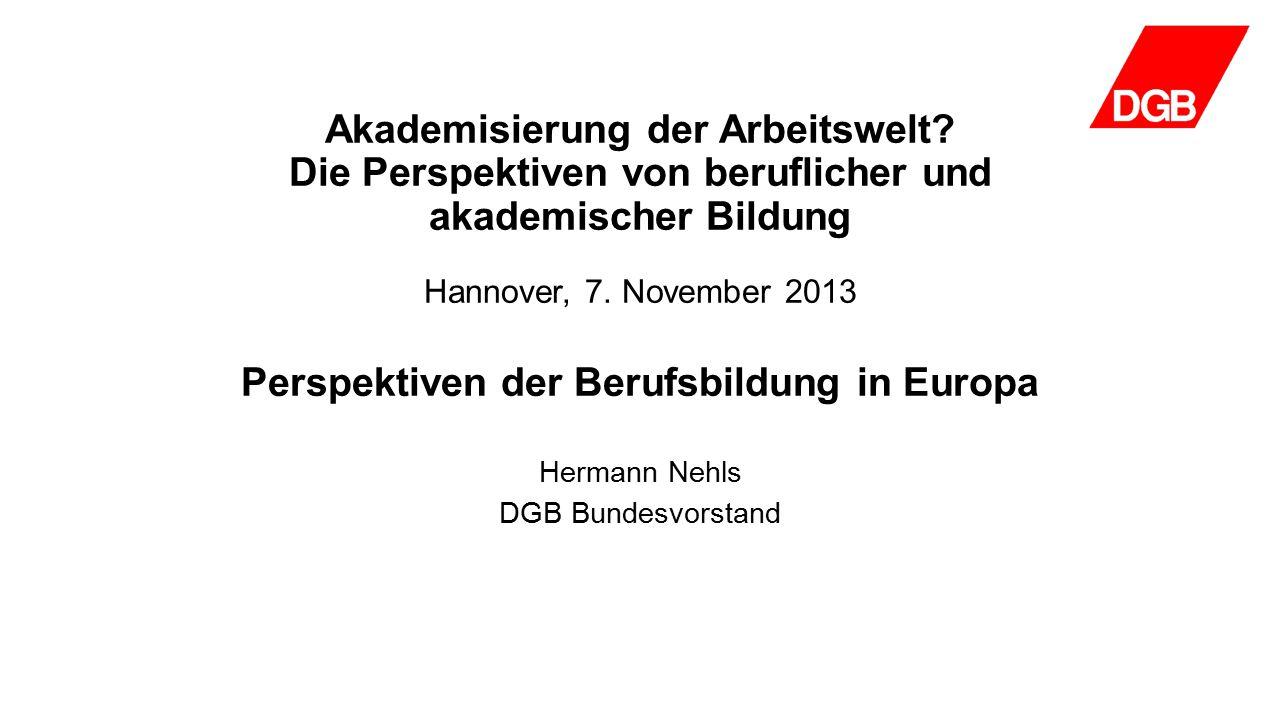 Akademisierung der Arbeitswelt.