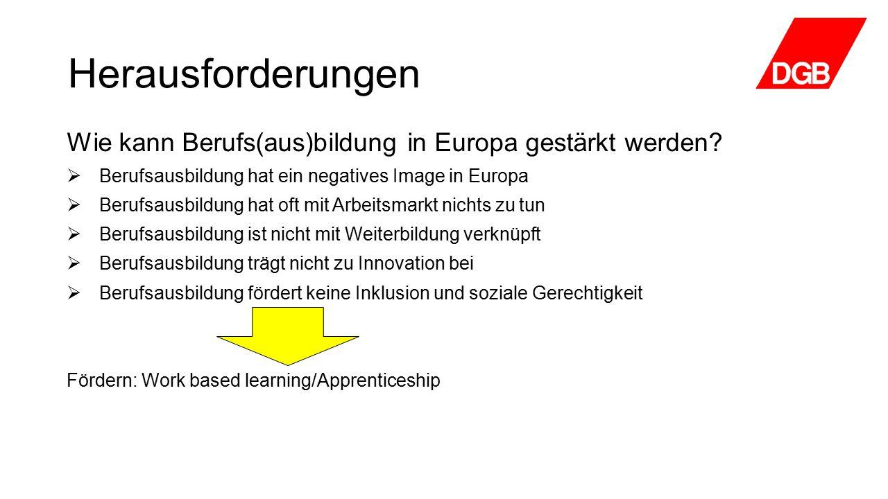 Herausforderungen Wie kann Berufs(aus)bildung in Europa gestärkt werden.