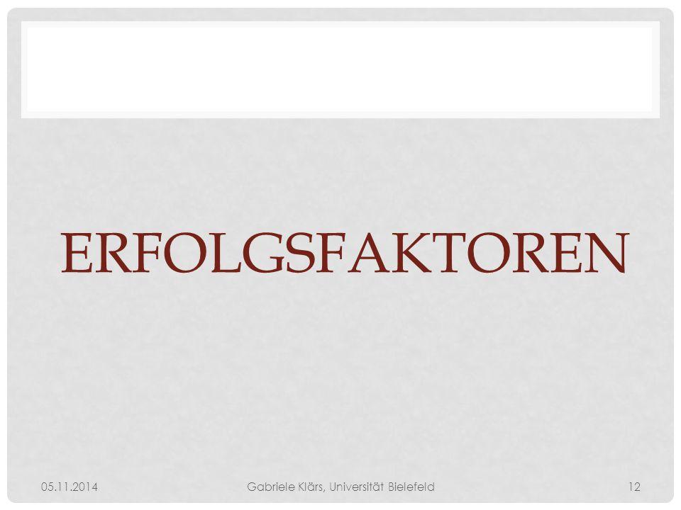 ERFOLGSFAKTOREN 05.11.2014Gabriele Klärs, Universität Bielefeld12