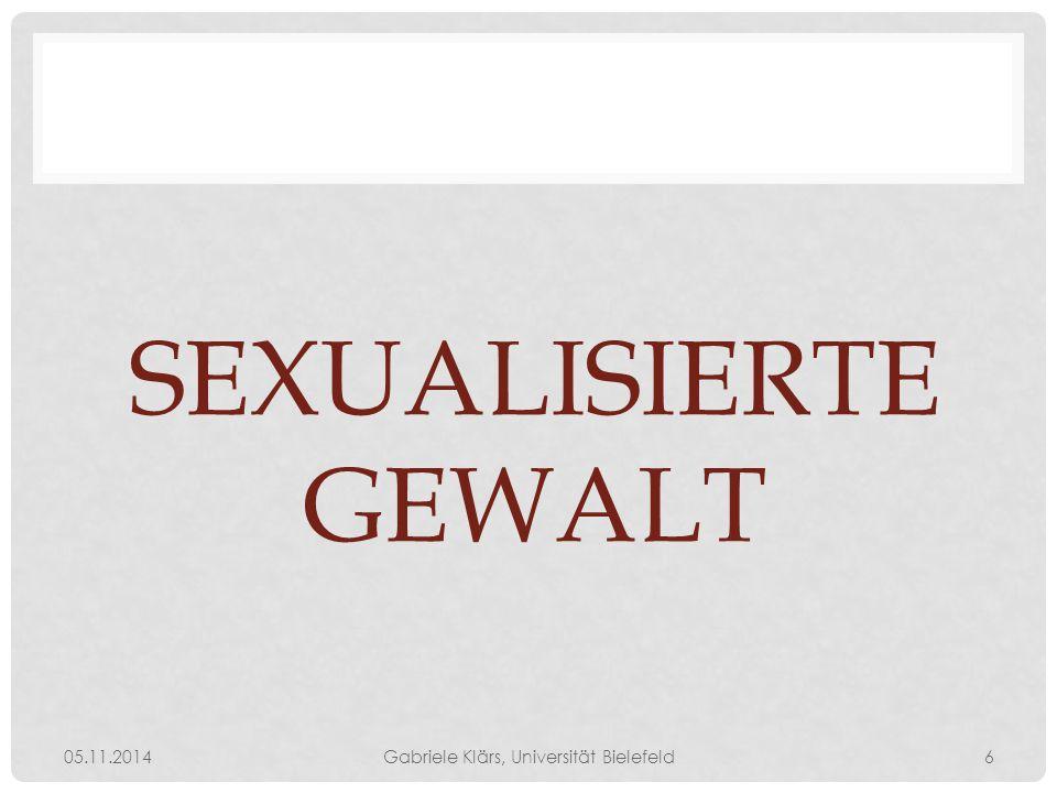 SEXUALISIERTE GEWALT 05.11.2014Gabriele Klärs, Universität Bielefeld6
