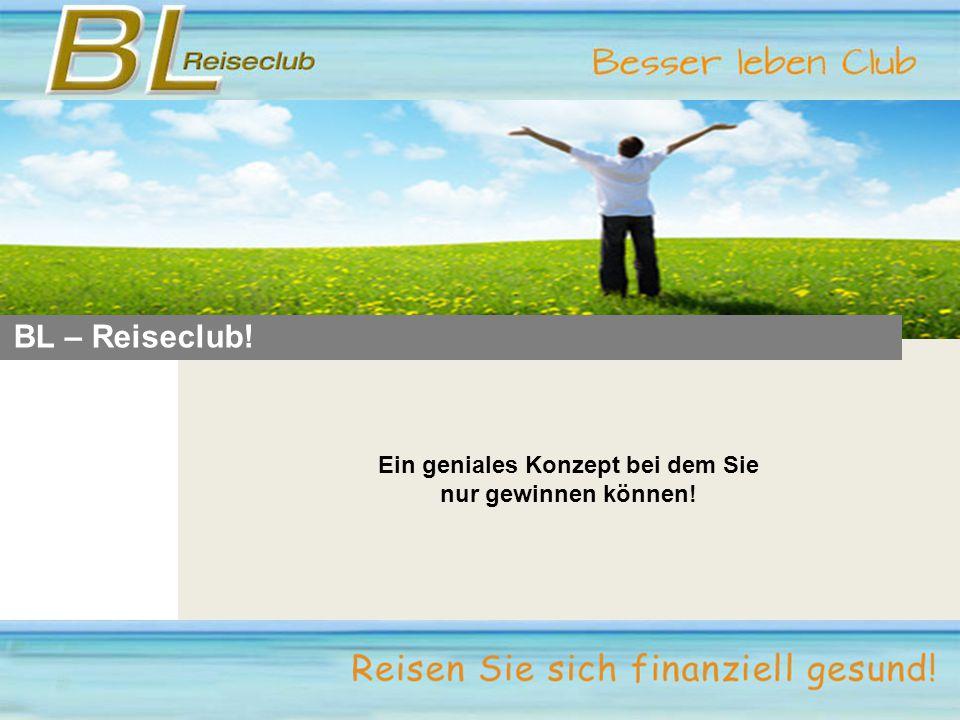BL – Reiseclub! Ein geniales Konzept bei dem Sie nur gewinnen können!