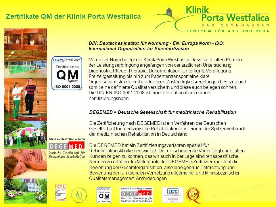 Wir verstehen REHA! Zertifikate QM der Klinik Porta Westfalica DIN: Deutsches Institut für Normung - EN: Europa Norm - ISO: International Organization