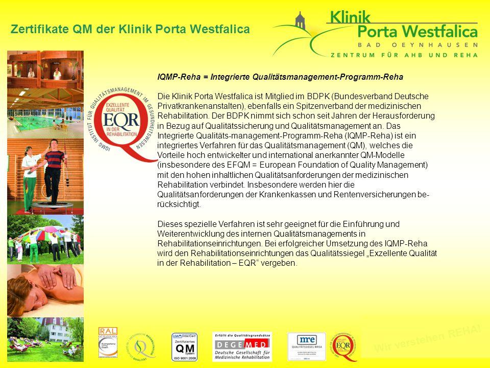 Wir verstehen REHA! Zertifikate QM der Klinik Porta Westfalica IQMP-Reha = Integrierte Qualitätsmanagement-Programm-Reha Die Klinik Porta Westfalica i