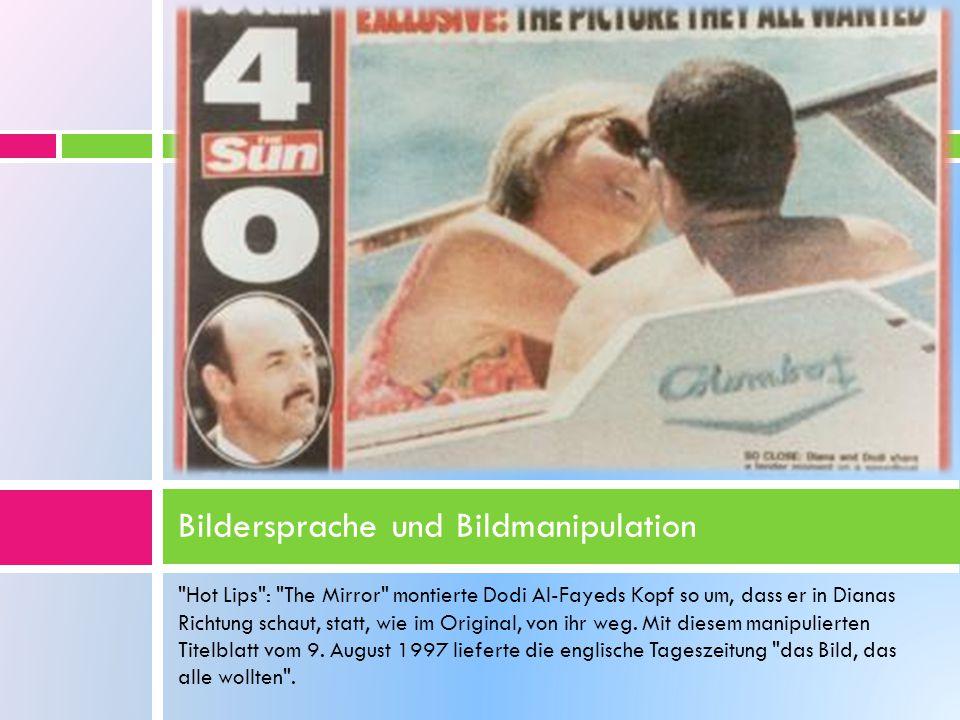 Hot Lips : The Mirror montierte Dodi Al-Fayeds Kopf so um, dass er in Dianas Richtung schaut, statt, wie im Original, von ihr weg.