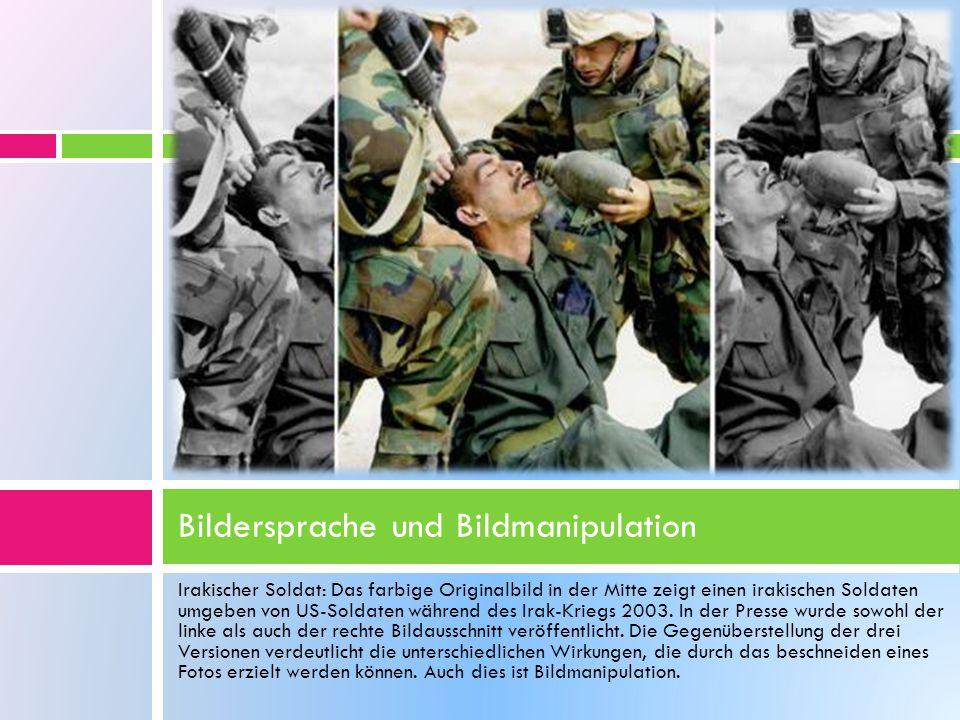 Irakischer Soldat: Das farbige Originalbild in der Mitte zeigt einen irakischen Soldaten umgeben von US-Soldaten während des Irak-Kriegs 2003. In der