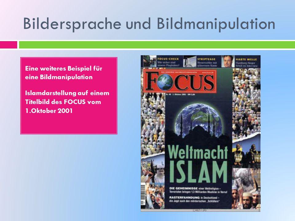 Eine weiteres Beispiel für eine Bildmanipulation Islamdarstellung auf einem Titelbild des FOCUS vom 1.Oktober 2001