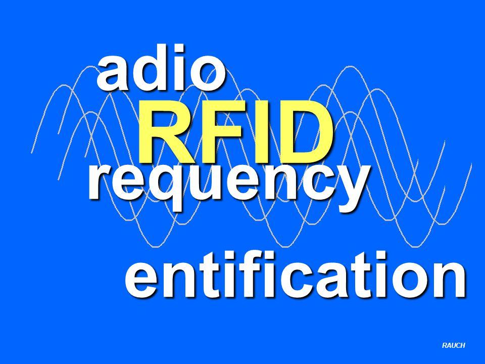 RAUCH Frequenzen für RFID 125 / 134KilohertzLangwelle 13,56MegahertzKurzwelle 868 / 915 /950MegahertzUKW 2,45 / 5,80GigahertzMikrowelle