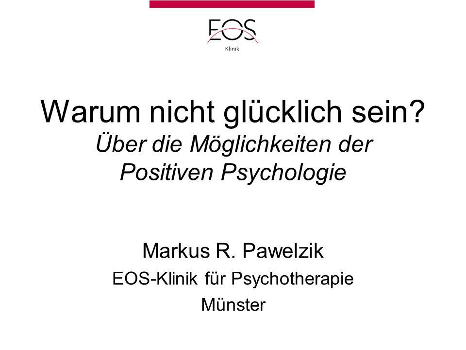 Warum nicht glücklich sein.Über die Möglichkeiten der Positiven Psychologie Markus R.