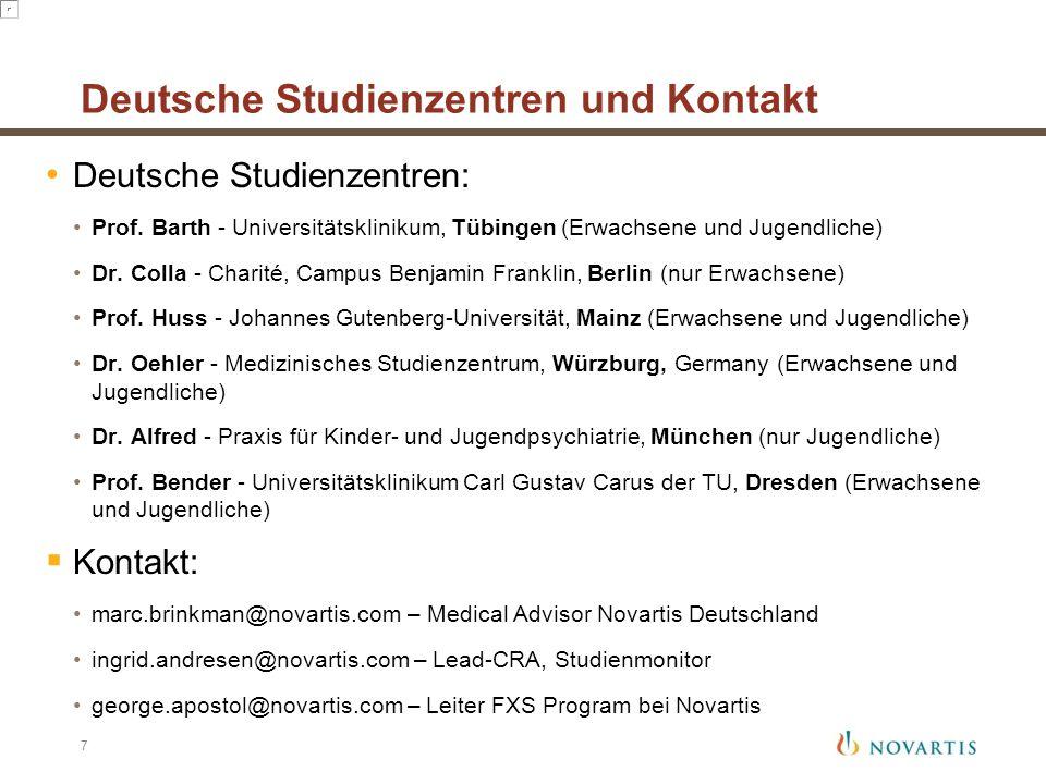 Deutsche Studienzentren: Prof. Barth - Universitätsklinikum, Tübingen (Erwachsene und Jugendliche) Dr. Colla - Charité, Campus Benjamin Franklin, Berl