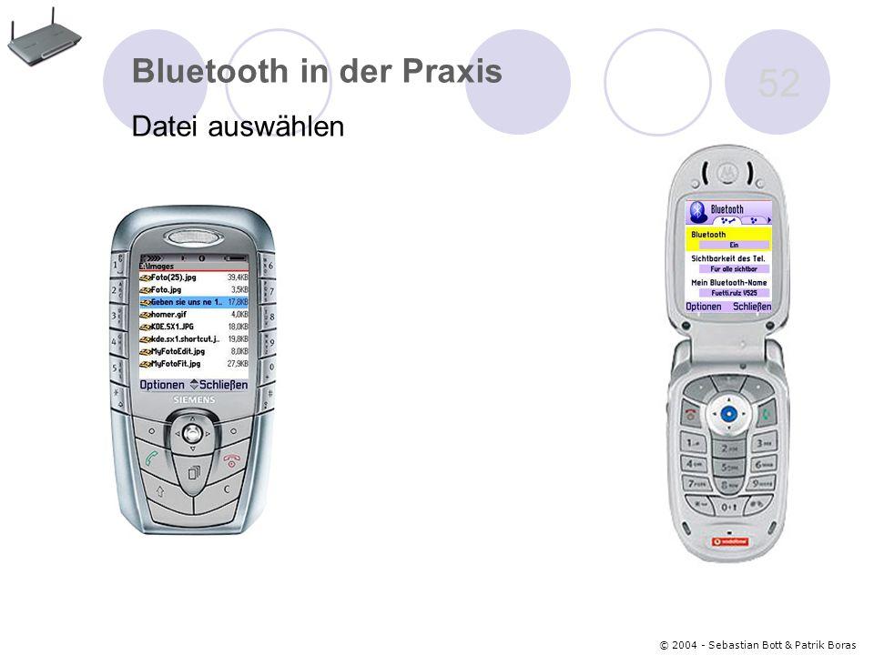 © 2004 - Sebastian Bott & Patrik Boras 52 Bluetooth in der Praxis Datei auswählen