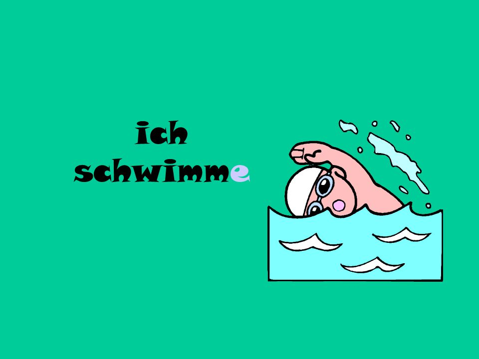 Rwan, beth am rai ymarferion What about some exercises now ich + schwimmen