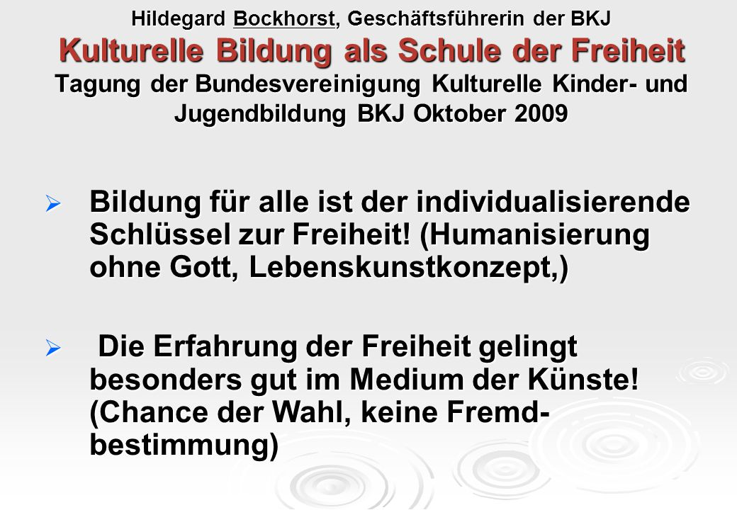 Hildegard Bockhorst, Geschäftsführerin der BKJ Kulturelle Bildung als Schule der Freiheit Tagung der Bundesvereinigung Kulturelle Kinder- und Jugendbi