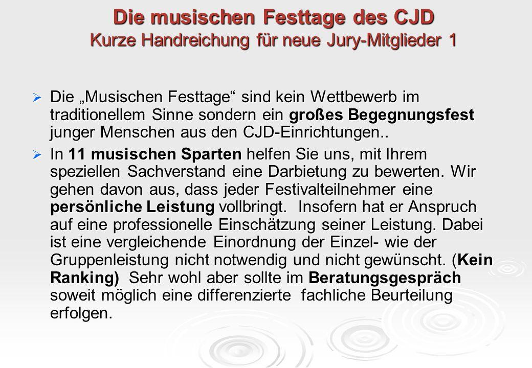 """Die musischen Festtage des CJD Kurze Handreichung für neue Jury-Mitglieder 1  Die """"Musischen Festtage"""" sind kein Wettbewerb im traditionellem Sinne s"""